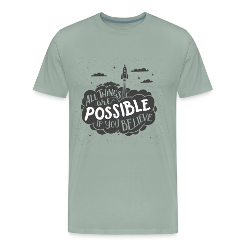 ALL THINGS ARE POSSIBLE TYPOGRAPHY PRINT IN BLACK - Men's Premium T-Shirt
