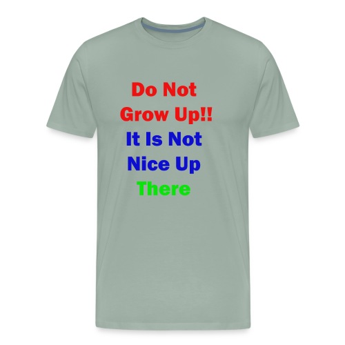 Do not Grow Up - Men's Premium T-Shirt