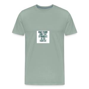 Huslte or Struggle - Men's Premium T-Shirt