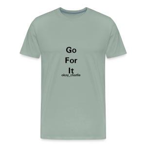 Go for it - Men's Premium T-Shirt