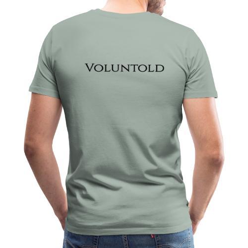 Voluntold - Men's Premium T-Shirt