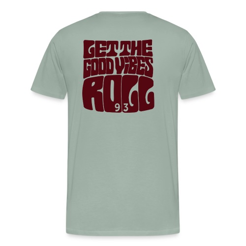 LET THE GOOD VIBES ROLL - Men's Premium T-Shirt