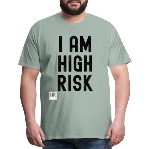 I AM HIGH RISK - Men's Premium T-Shirt
