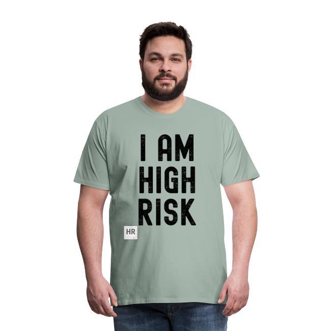 I AM HIGH RISK