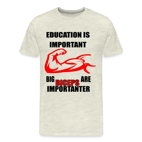 Education is important, big biceps are important - Men's Premium T-Shirt