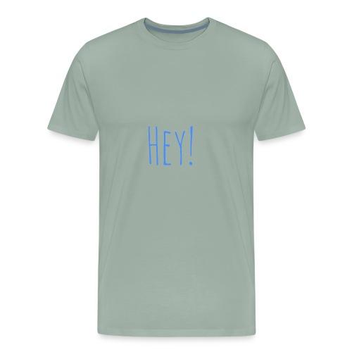 Hey! - Men's Premium T-Shirt