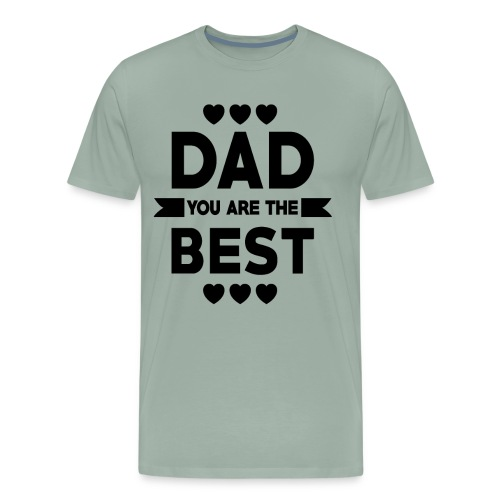 DAD you are the best - father's day - Men's Premium T-Shirt