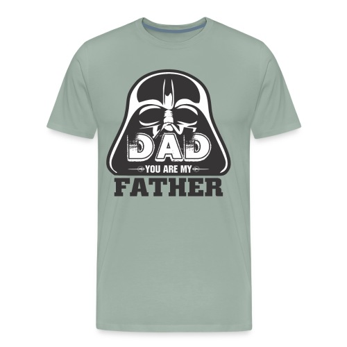 Dad You Are My Father, Happy Father's Day 2019 - Men's Premium T-Shirt