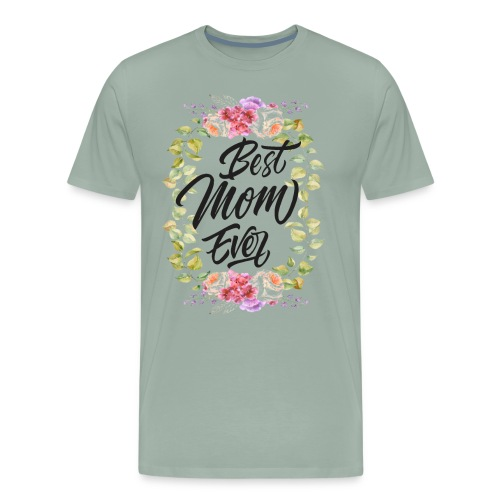 Best Mom Ever, Best Mother Ever, Best Mum Ever - Men's Premium T-Shirt