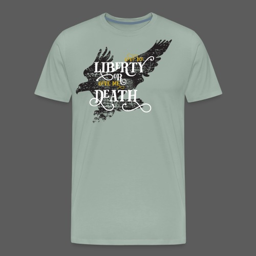 Give me Liberty or Give me Death - Men's Premium T-Shirt