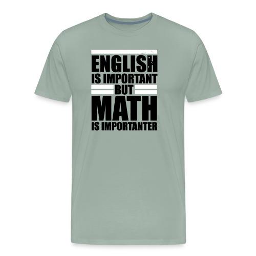 Math is importanter than english - Premium Design - Men's Premium T-Shirt
