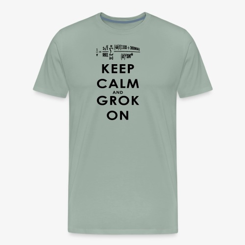 Keep Calm and Grok On - Men's Premium T-Shirt