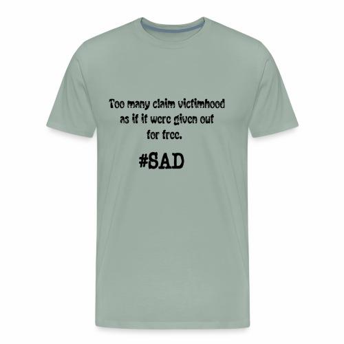 Too many claim victimhood 2 - Men's Premium T-Shirt