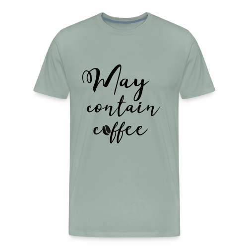 May contain coffee - Men's Premium T-Shirt