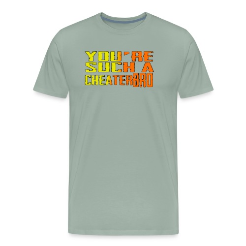 You're such a cheater bro - Men's Premium T-Shirt