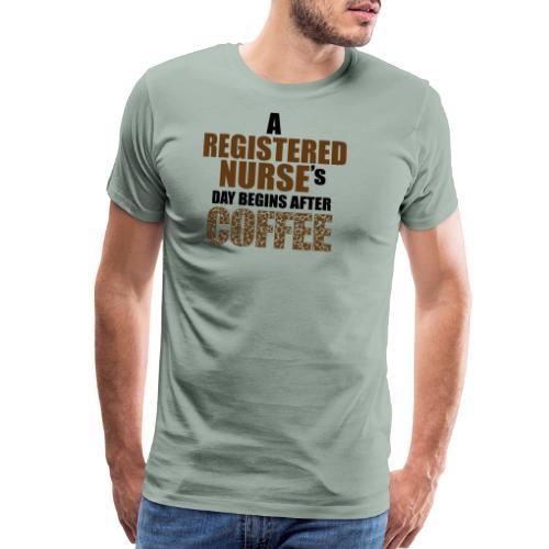 Register Nurse Day Begins After Coffee - Men's Premium T-Shirt