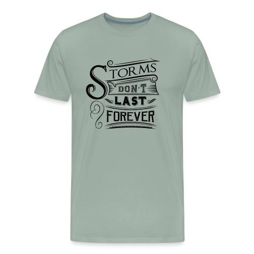 Storms don't last forever - Men's Premium T-Shirt