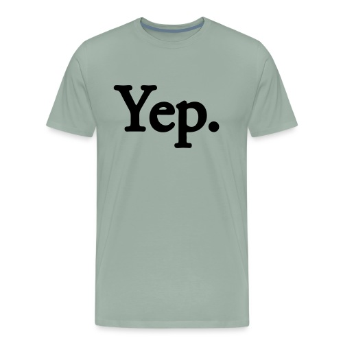 Yep. - 1c black - Men's Premium T-Shirt