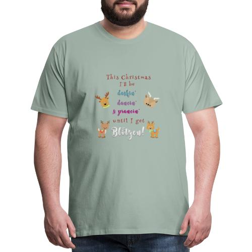 This Christmas I'll be Blitzen! - Men's Premium T-Shirt
