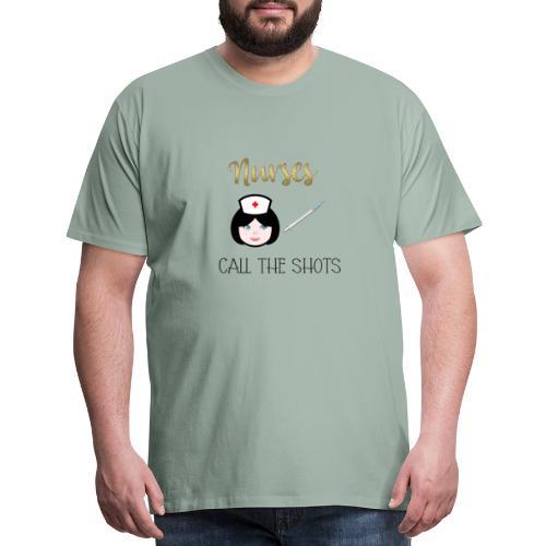 Nurses Call the Shots - Men's Premium T-Shirt