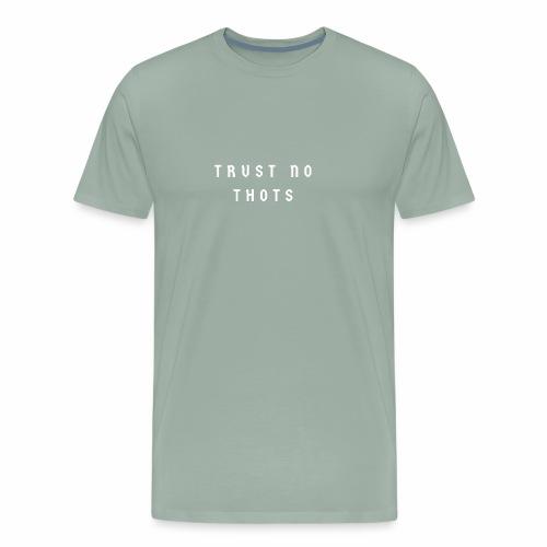 Trust No Thots - Men's Premium T-Shirt