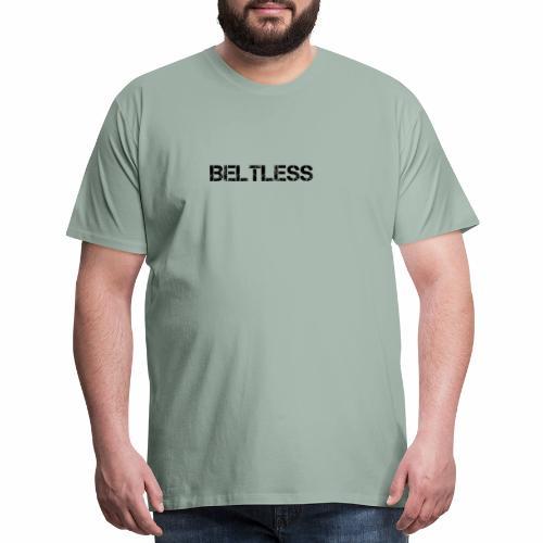 Beltless powerlifting bodybuilding weightlifting - Men's Premium T-Shirt