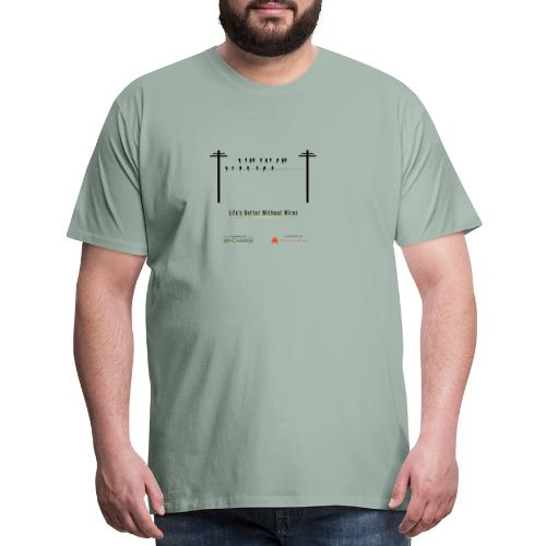 Life's better without wires: Birds - SELF - Men's Premium T-Shirt