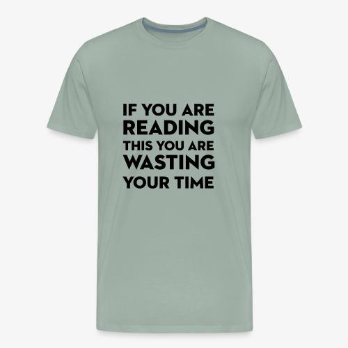 Wasting Time Tshirt - Men's Premium T-Shirt