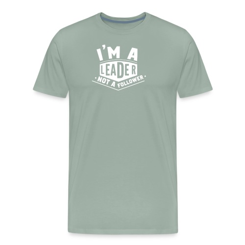Leader Not Follower - Men's Premium T-Shirt