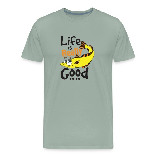 Life Is Really Good Fish Lovers Graphics - Men's Premium T-Shirt