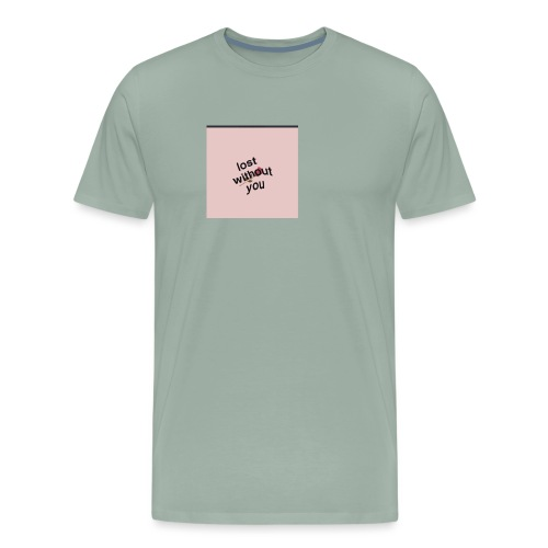 Lost whitout you hoddie - Men's Premium T-Shirt