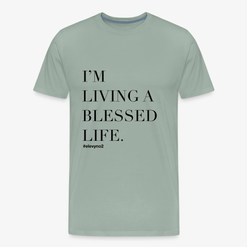I'm Living A Blessed Life - Black - Men's Premium T-Shirt