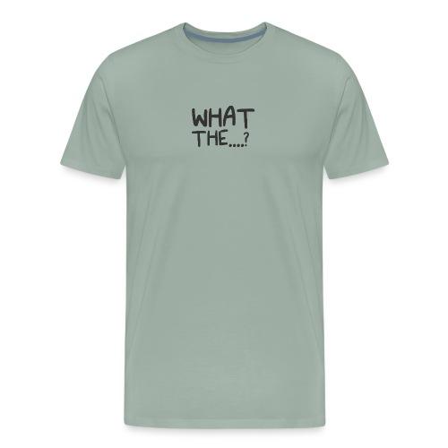 What The....? Cool Trendy Logo Design T-shirt - Men's Premium T-Shirt
