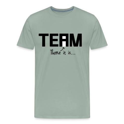 You are the TEAM - Premium Design - Men's Premium T-Shirt