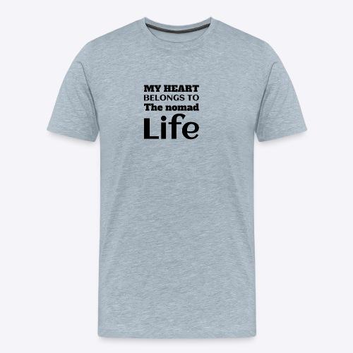 My Heart Belongs to the nomad Life-Dark - Men's Premium T-Shirt