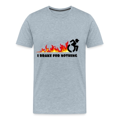 I brake for nothing with my wheelchair - Men's Premium T-Shirt