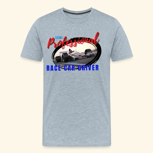 semi pro indy pretend race car driver - Men's Premium T-Shirt