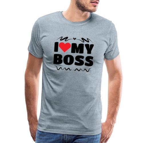 I love my Boss - Men's Premium T-Shirt