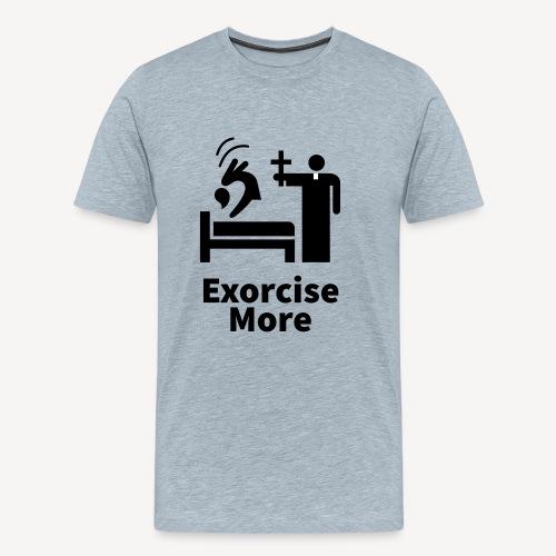 Exorcise More - Men's Premium T-Shirt