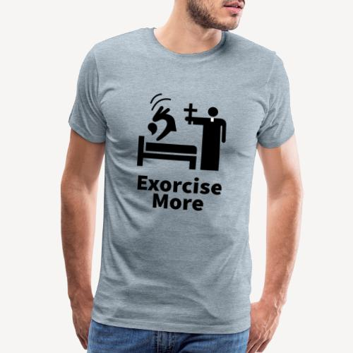 Exorcise More - Men's Premium T-Shirt