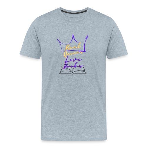 Real Queens Love Books - Men's Premium T-Shirt