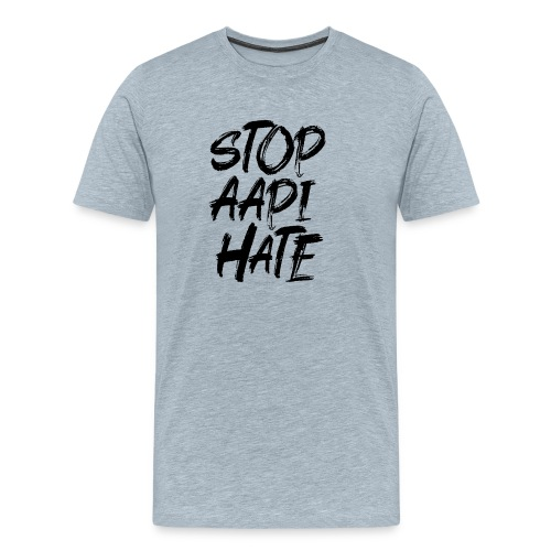 Stop Asian Hate Racist - Men's Premium T-Shirt