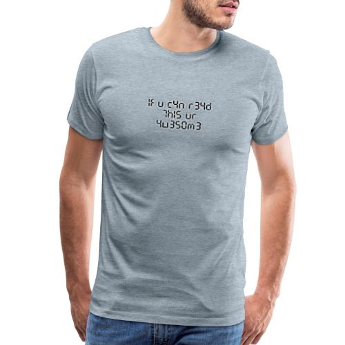 If you can read this, you're awesome - black - Men's Premium T-Shirt