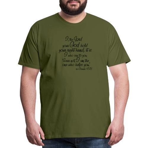 Isaiah 41 13 - Men's Premium T-Shirt