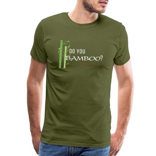 Do you Bamboo? - Men's Premium T-Shirt