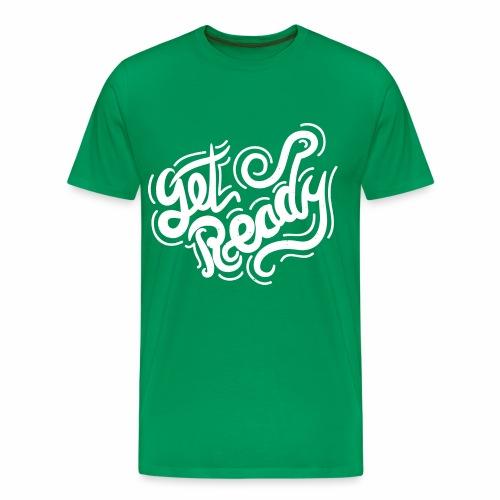 get Ready !! - Men's Premium T-Shirt