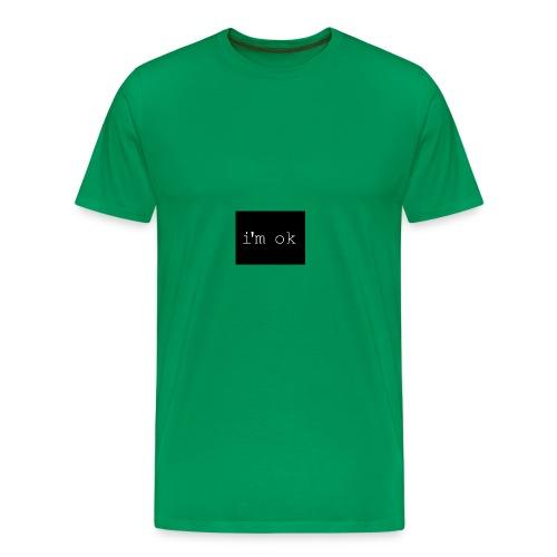 i'm ok - Men's Premium T-Shirt