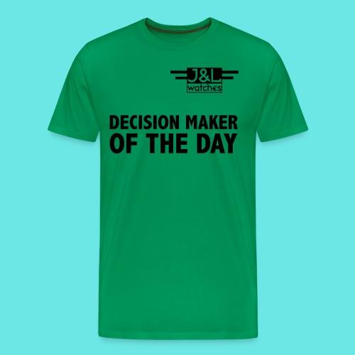 Decision Maker Of The Day - Men's Premium T-Shirt