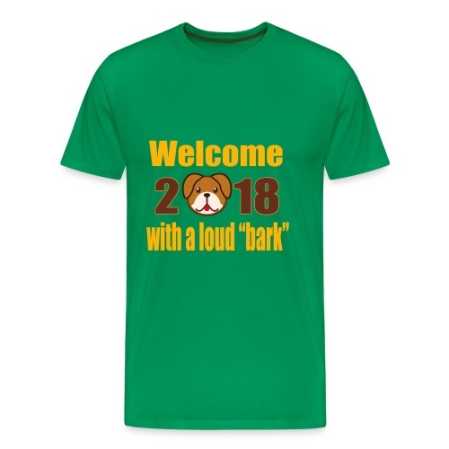 Welcome 2018 with a loud bark - Men's Premium T-Shirt