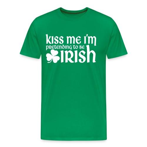 Kiss Me I'm Pretending to be Irish St Patricks Day - Men's Premium T-Shirt